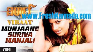 Viraat Kannada Movie Munjaane Suriva Manjali Full Video Song
