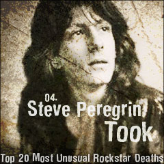 Top 20 Most Unusual Rockstar Deaths: 04. Steve Peregrin Took