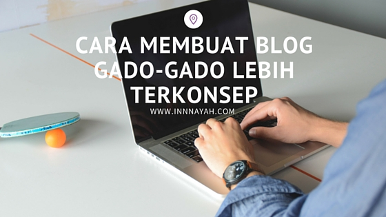 blogging tips, cara membuat blog gado-gado jadi menarik, lifestyle blog