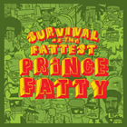 Prince Fatty: Survival of the Fattest