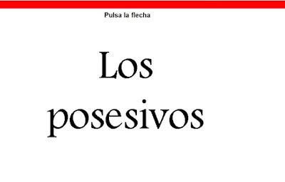 http://cplosangeles.juntaextremadura.net/web/edilim/tercer_ciclo/lengua/los_determinantes/los_posesivos/los_posesivos.html