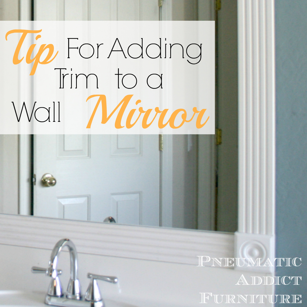 Pneumatic Addict Tip For Adding Trim To A Wall Mirror