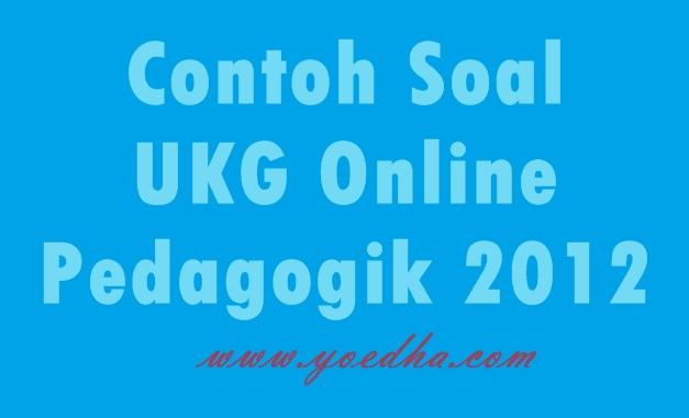 Contoh Soal Ukg Online Pedagogik 2012 Cadas