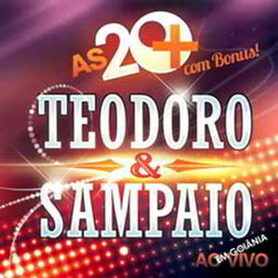 Teodoro e Sampaio As 20 Mais