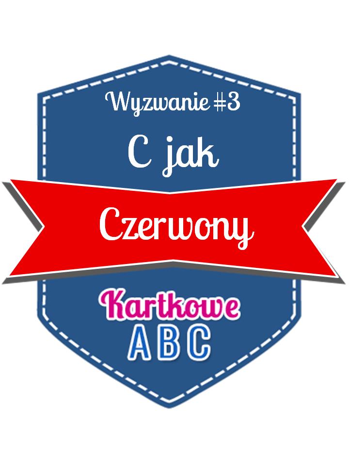 http://kartkoweabc.blogspot.com/2015/02/wyzwanie-3-c-jak-czerwony.html