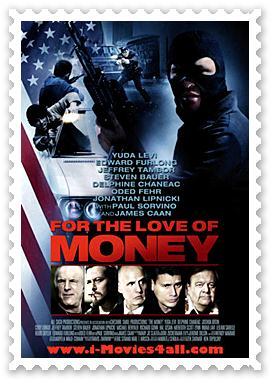 http://3.bp.blogspot.com/-pb_yUeP2DGw/T9pP4hjs--I/AAAAAAAADcY/5IBLqAerfkI/s1600/for_the_love_of_money_2012-poster-www.getcovers.net_+copy+www.i-movies4all.com.jpg