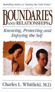 Boundaries and Relationships: Knowing, Protecting and Enjoying the Self by Charles Whitfield