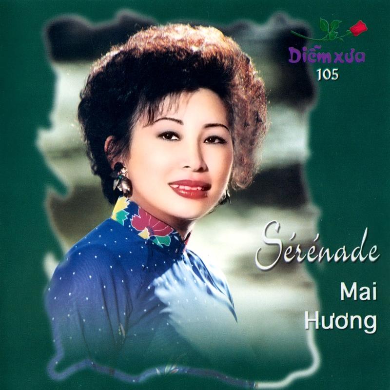 Diễm Xưa CD105 – Mai Hương – Sérénade (NRG)