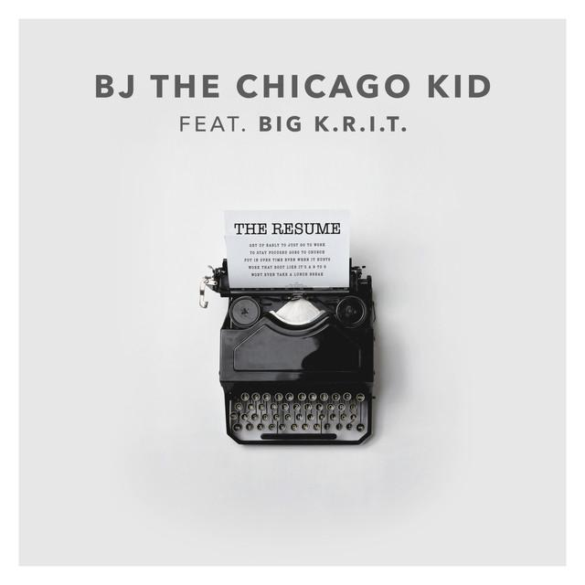 BJ The Chicago - The Resume Kid (Feat. Big K.R.I.T.)
