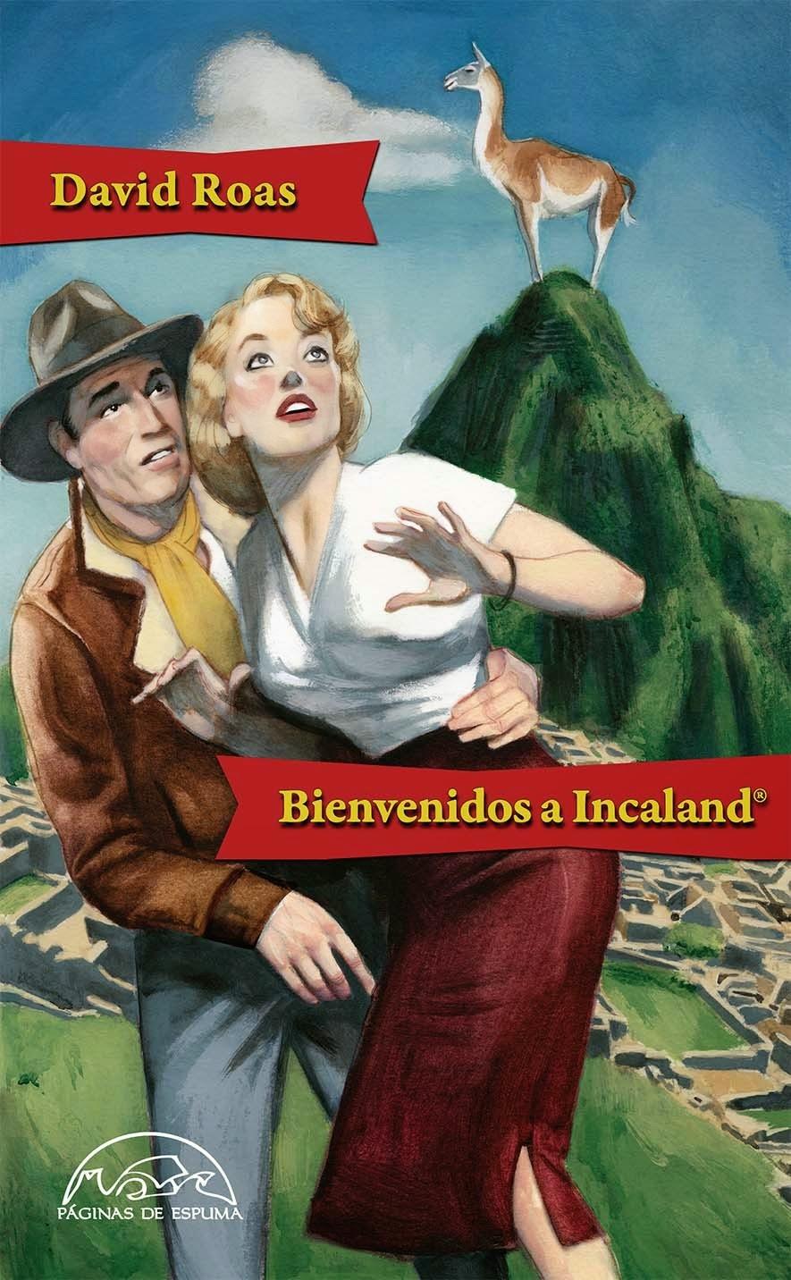 Bienvenidos a Incaland - David Roas