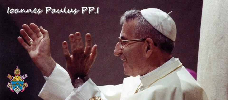 Ioannes Paulus PP.I - Papa Luciani - Blog