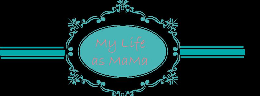 My Life as MaMa