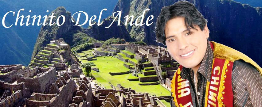 CHINITO DEL ANDE - 984 631660 | Sitio Oficial - Biografia - Canciones - Videos - Mp3 Gratis