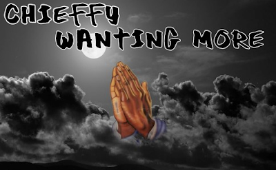 CHIEFFY - WANTING MORE
