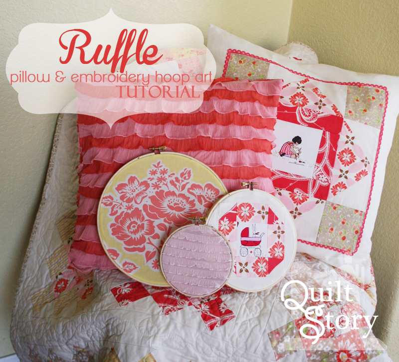 Quilt story ruffle pillow and embroidery hoop art tutorial