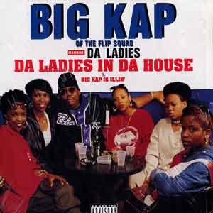 Big Kap – Da Ladies In Da House / Big Kap Is Illin' (VLS) (1995) (192 kbps)