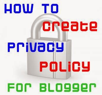 Here We Explained that How to Create a Privacy Policy Page for Blogger ?