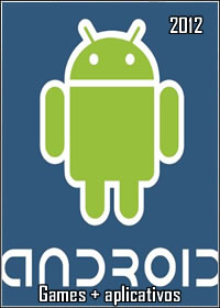 Pacote de Aplicativos e Games Para Android 2012