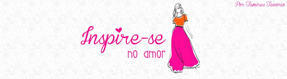 Inspire-se no Amor!