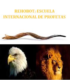REHOBOT: ESCUELA INTERNACIONAL DE PROFETAS REHOBOT