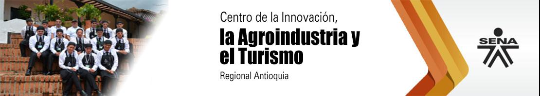 Centro de la Innovación, la Agroindustria y el Turismo - SENA Regional Antioquia