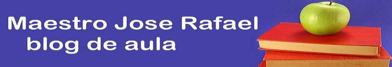 Maestro Jose Rafael.Blog de aula de Tercer Ciclo de Primaria.
