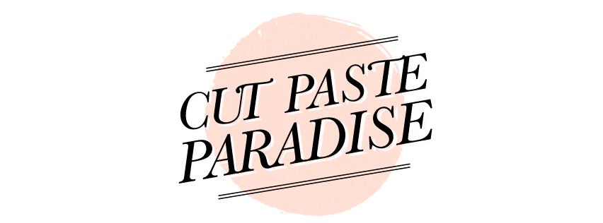 Cut Paste Paradise