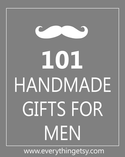 List of 101 Handmade Gifts For Men