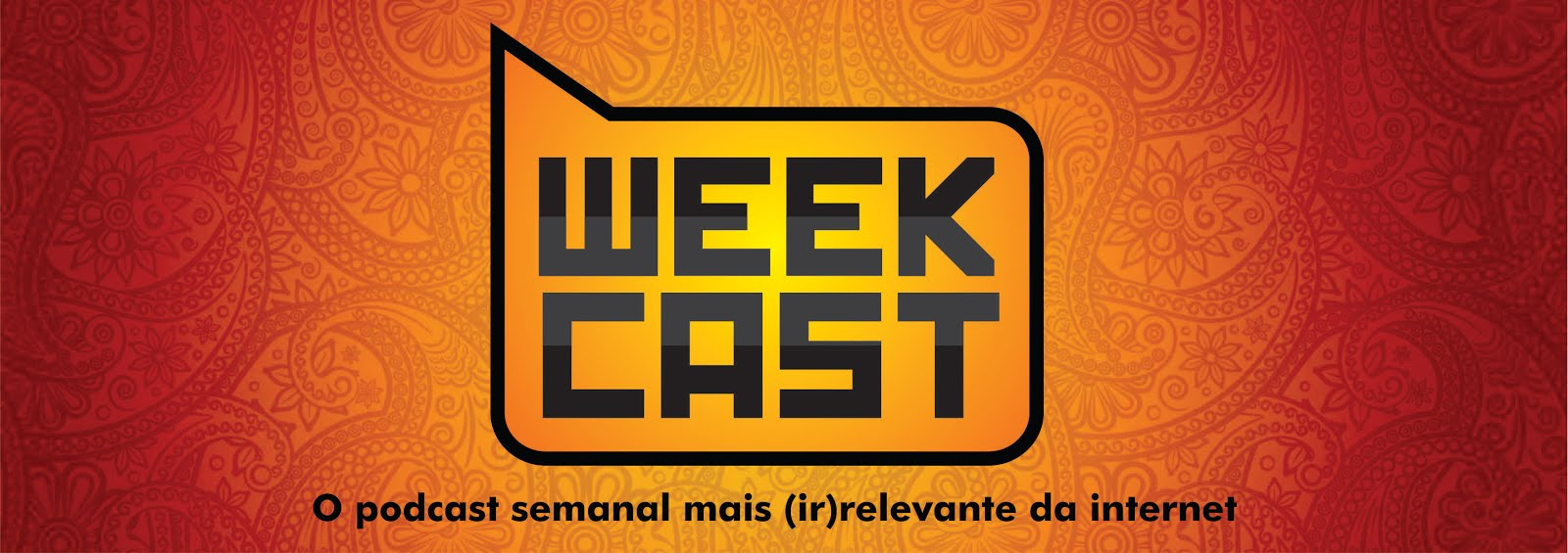 Weekcast - O Podcast mais (ir)relevante da internet