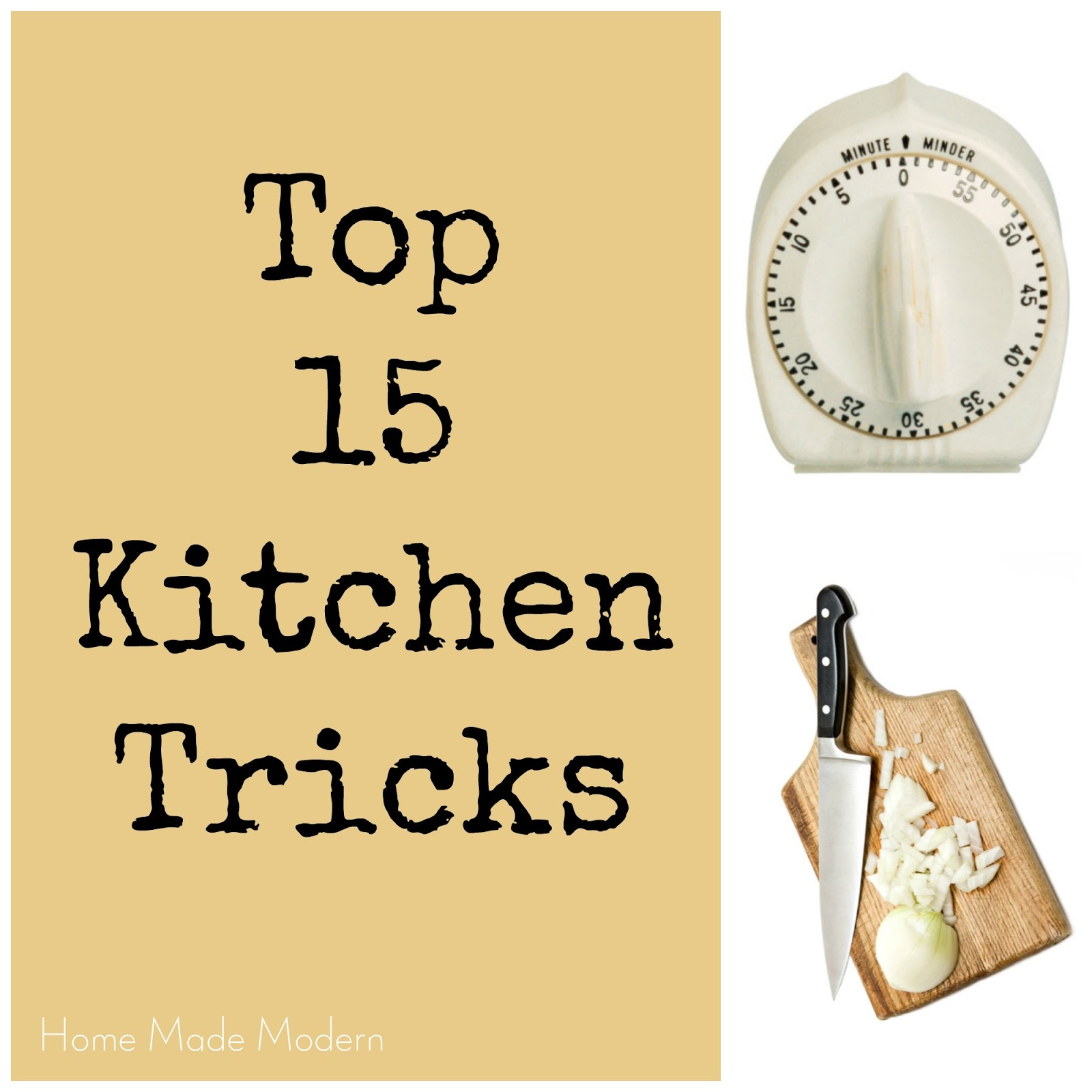 Home Made Modern Top 15 Timesaving Kitchen Tricks