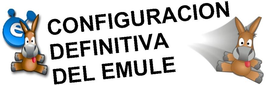 CONFIGURACION DEFINITIVA DEL EMULE
