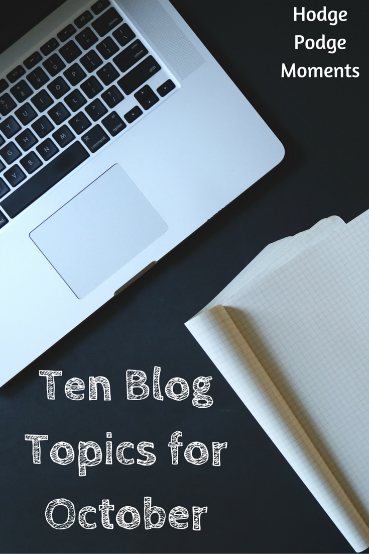 Ten Blog Topics for October