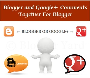 Use Blogger and Google+ Comments Together In Blogger