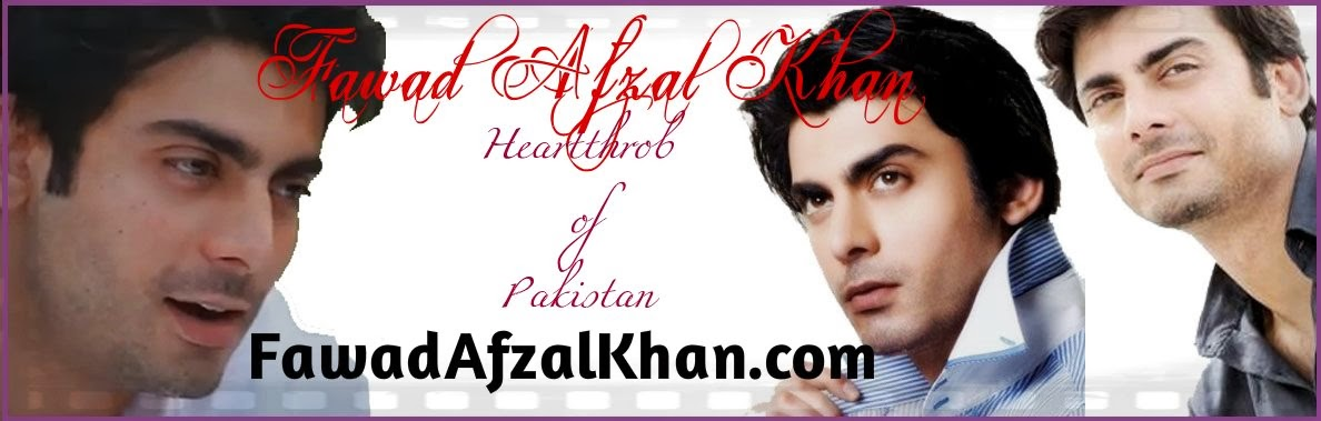 Fawad Afzal Khan - Heartthrob of Pakistan