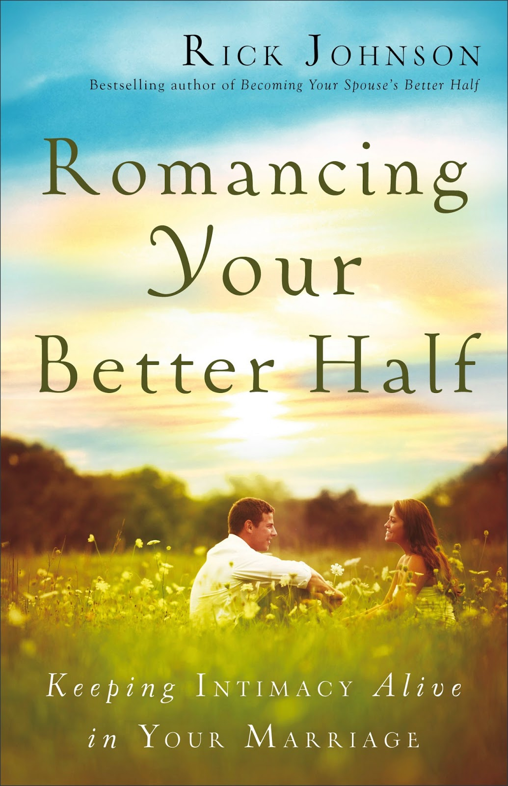 Romancing Your Better Half by Rick Johnson