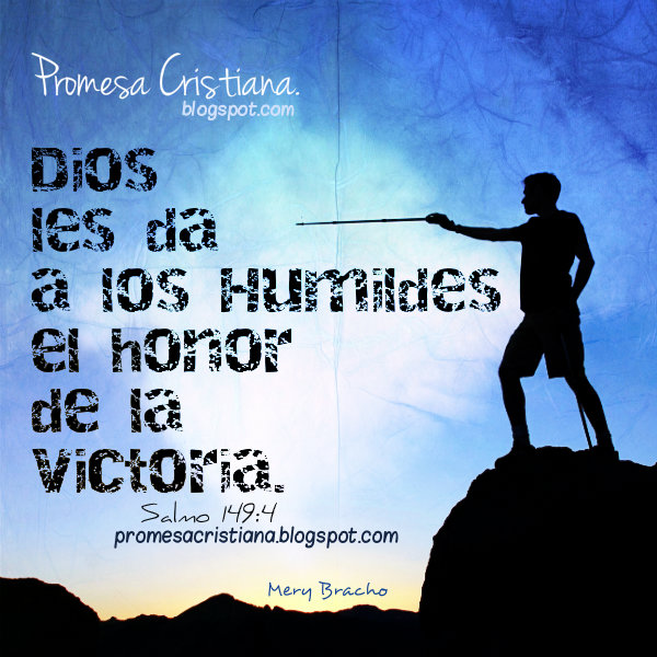 Promesa Cristiana Dios da la victoria a los humildes. Imagen cristiana con versículo bíblico, citas bíblicas de fortaleza y reflexión.