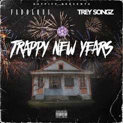 TRAPPY NEW YEARS FABOLOUS & TREY SONGZ