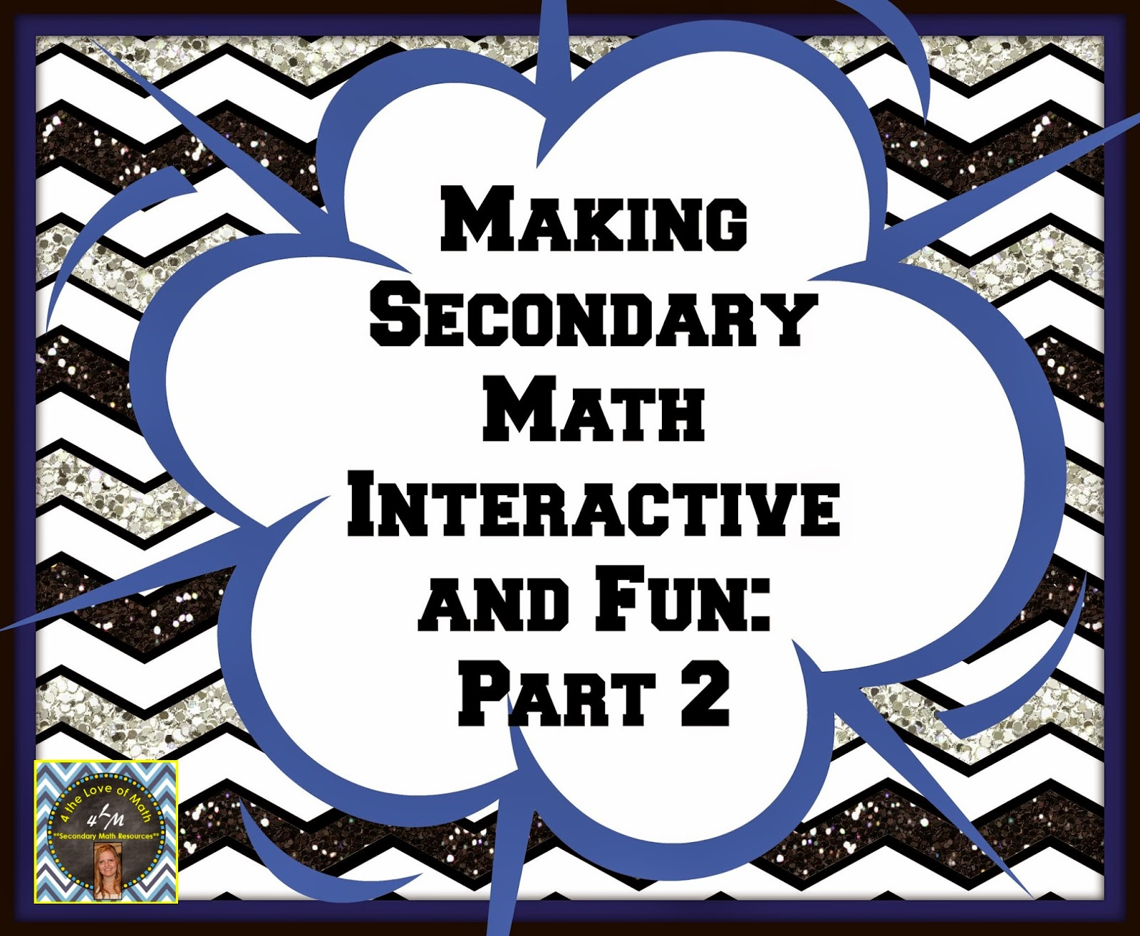 4 the love of math: making math interactive & fun: part 2