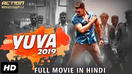 Yuva 2019 Hindi Dubbed HDRip | 720p | 480p