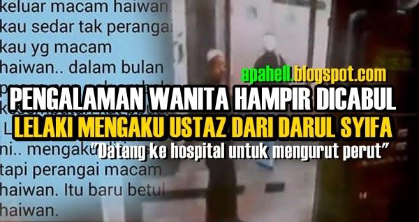 Video : Lelaki Mengaku Ustaz Datang Hospital Untuk Urut Perut Pesakit