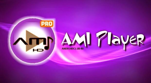 AMI Player Pro v1.0 Apk App Full Download