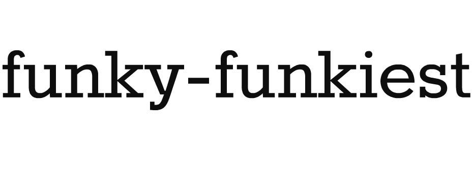 Funky-Funkiest