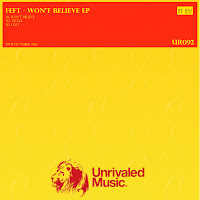 Feft Won't Believe EP Unrivaled Music