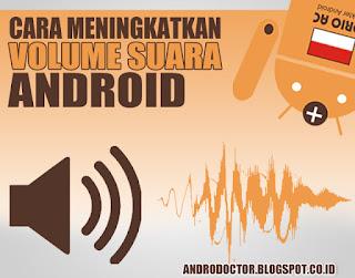 Cara meningkatkan volume dan kualitas Audio Sound Android - Drio AC, Dokter Android