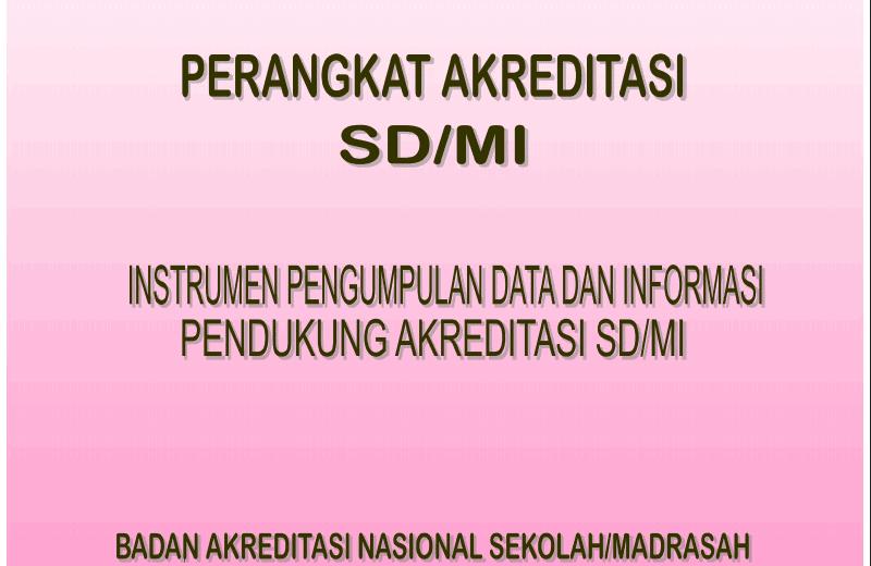 Instrumen Pengumpulan dan Informasi Pendukung Akreditasi Sekolah Dasar (SD) BAN SM