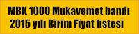 MBK 1000 2015 YILI BİRİM FİYATLARI