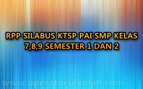 RPP SILABUS KTSP PAI SMP KELAS 7,8,9 SEMESTER 1 DAN 2