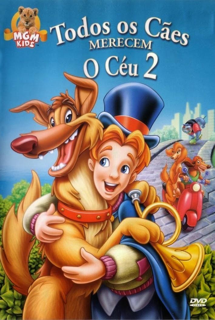 Todos os Cães Merecem o Céu 2 – Dublado (1996)