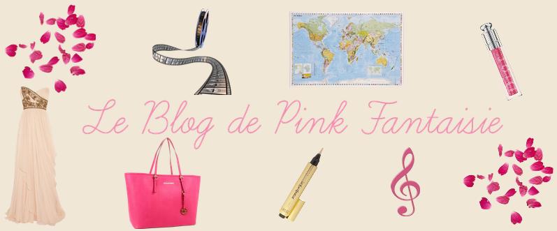 Bienvenue sur Pink Fantaisie...
