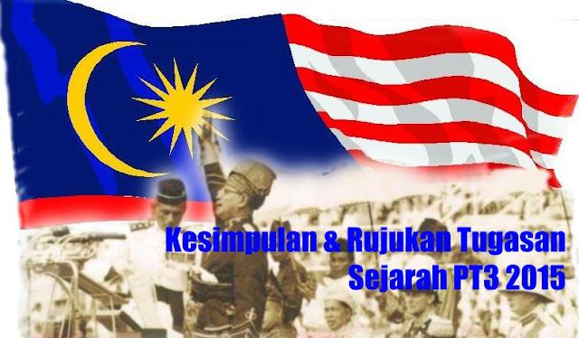 Kesimpulan Dan Rujukan Tugasan Sejarah PT3 2015
